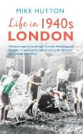 Life in 1940s London
