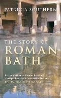 The Story of Roman Bath (reprint, 2012)