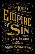 Empire of Sin: A Story of Sex, Jazz, Murder and the Battle for New Orleans