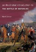 An Illustrated Introduction to the Battle of Waterloo