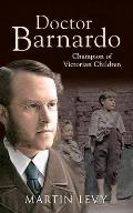 Doctor Barnardo: Champion of Victorian Children
