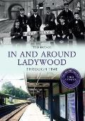 In and Around Ladywood Through Time Revised Edition