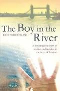 Boy in the River: a Shocking True Story of Ritual Murder and Sacrifice in the Heart of London