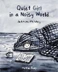 Quiet Girl in a Noisy World An Introverts Story