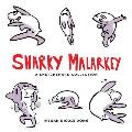 Sharky Malarkey A Sketchshark Collection