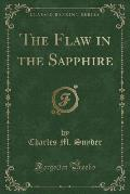The Flaw in the Sapphire (Classic Reprint)