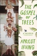 Gospel of Trees A Memoir
