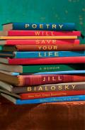 Poetry Will Save Your Life A Memoir