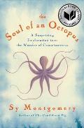 Soul of an Octopus A Joyful Exploration into the Wonder of Consciousness