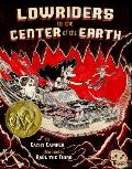 Lowriders to the Center of the Earth Book 2
