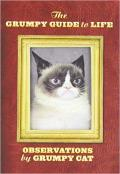 Grumpy Guide to Life Observations from Grumpy Cat