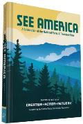 See America A Celebration of Our National Parks & Treasured Sites