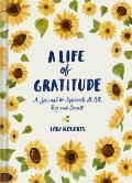 Life of Gratitude A Journal to Appreciate It All Big & Small