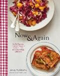 Now and Again: Go To Recipes, Inspired Menus, and Endless Ideas for Reinventing Leftovers