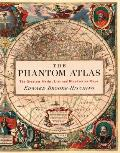 Phantom Atlas The Greatest Myths Lies & Blunders on Maps