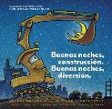 Buenas noches construccion Buenas noches diversion Goodnight Goodnight Construction Site Spanish language edition
