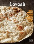 Lavash: The Bread That Launched 1,000 Meals, Plus Salads, Stews, and Other Recipes from Armenia (Armenian Cookbook, Armenian F