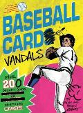 Baseball Card Vandals Over 200 Decent Jokes on Worthless Cards