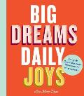 Big Dreams, Daily Joys - Signed Edition