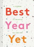 Best Year Yet A Journal for Becoming Your Best Self