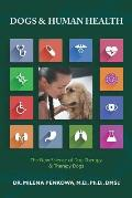Dogs & Human Health: The New Science of Dog Therapy & Therapy Dogs
