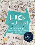 Hack Your Journal Stay Organized & Record Everything that Matters with One Notebook