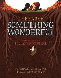 The End of Something Wonderful: A Practical Guide to a Backyard Funeral