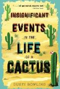 Insignificant Events in the Life of a Cactus (Life of a Cactus #1)