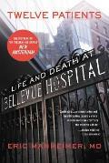 Twelve Patients Life & Death at Bellevue Hospital