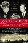 17 Carnations The Royals the Nazis & the Biggest Cover Up in History