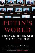 Putins World Russia Against the West & with the Rest