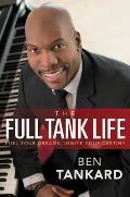 Full Tank Life Fuel Your Dreams Ignite Your Destiny