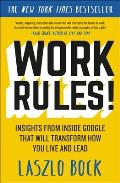 Work Rules Insights from Inside Google That Will Transform How You Live & Lead