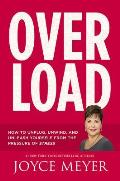 Overload How to Unplug Unwind & Unleash Yourself from the Pressure of Stress