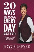 20 Ways to Make Every Day Better Simple Practical Changes with Real Results