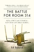 Battle for Room 314 My Year of Hope & Despair in a New York City High School