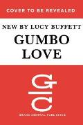 Gumbo Love Recipes for Gulf Coast Cooking Entertaining & Savoring the Good Life