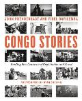 Congo Stories Battling Five Centuries of Exploitation & Greed