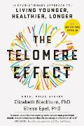 Telomere Effect A Revolutionary Approach to Living Younger Healthier Longer