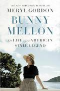 Bunny Mellon The Life of an American Style Legend