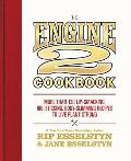 Engine 2 Cookbook More Than 130 Lip Smacking Rib Sticking Body Slimming Recipes to Live Plant Strong