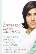 Different Kind of Daughter The Girl Who Hid from the Taliban in Plain Sight