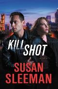 Kill Shot A Novel