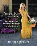 Jennifers Way Kitchen Easy Allergen Free Anti Inflammatory Recipes for a Delicious Life