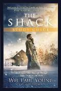Shack Study Guide Help & Hope for Your Journey Through Loss Trauma & Pain