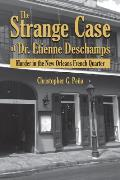 The Strange Case of Dr. Etienne Deschamps: Murder in the New Orleans French Quarter