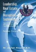 Leadership, Real Estate and Disruptive Technology: Technological Situational Happenstances