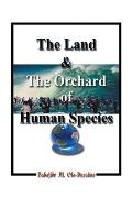 The Land & the Orchard of Human Species: The Book of Life - In - Peace