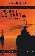 Stories from the U.S. Navy: II. Friendly Fire