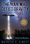 The Man Who Defied Gravity: A Vanessa Mystery